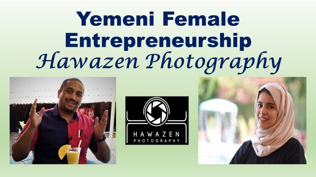 The first female appearing at the channel in an exclusive meeting - the Yemeni entrepreneurs, Miss Hawazen Khaled, Owner & manager of Hawazen Photography, Sana'a