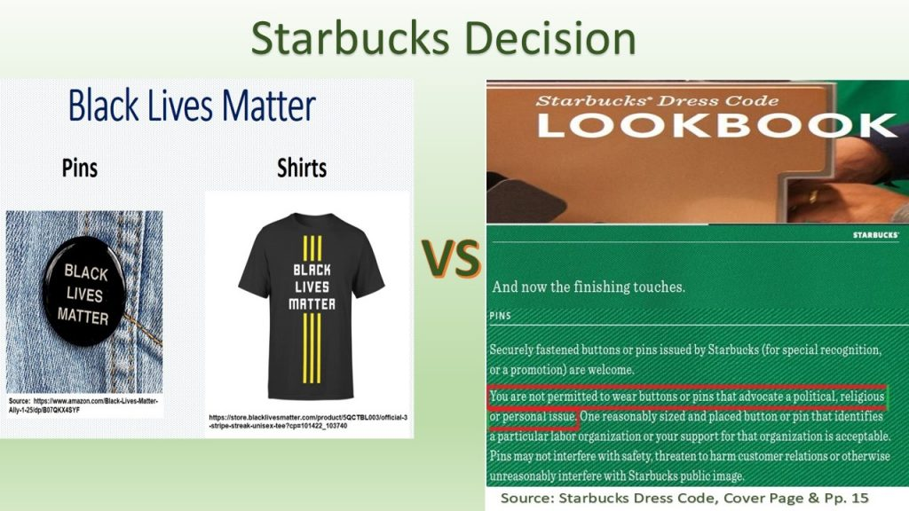 The initial decision of banning BLM attire was due to its incompatibility with the dress code within the overall guidance of Starbucks organizational culture.