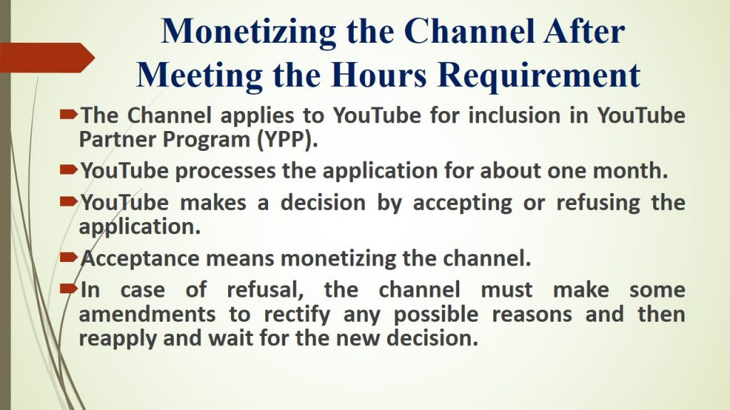 After our first annual anniversary , we need to work hard to cover the remaining public watch hours and then follow the monetization procedure.