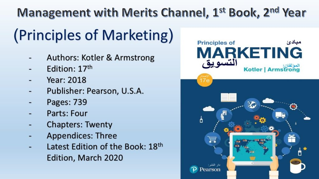 Principles of Marketing book (17th edition, 2018) consists of 739 pages, four parts, 20 chapters and 3 appendices.