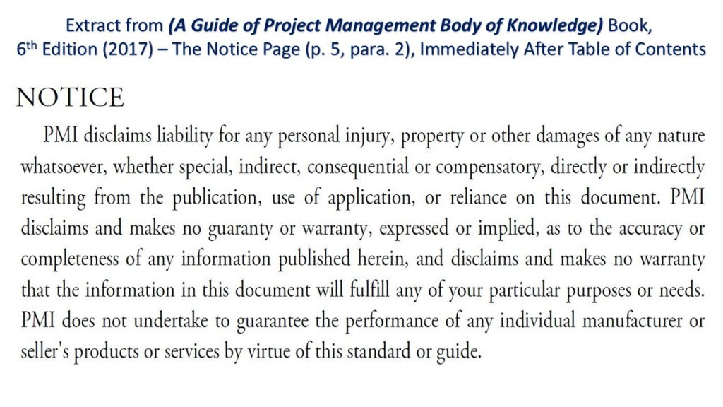 PMI is not liable for following their standards and guidance.