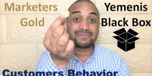 Markters gold is the information they collect of customers purchasing behavior . Yemenis black box is the reason why Yemeni customers behave in a specific manner.