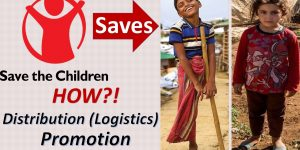 Distribution (Logistics) and Promotion at organizations in general and humanitarian ones in specific, highlight Save the Children organization as a case study